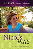 Nicol's Way: Autism A Journey of Discovery