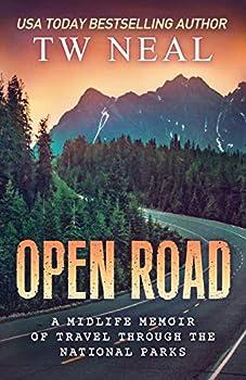 Open Road  A Midlife Memoir of Travel and the National Parks  Memoir Series