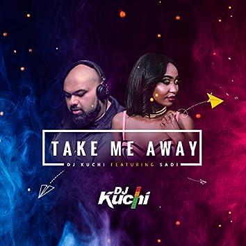 Take Me Away (feat. Sadi)
