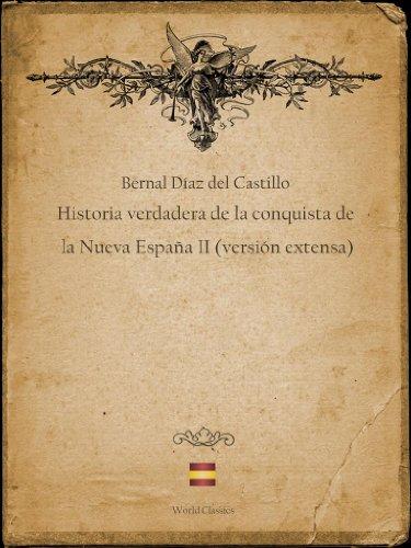 Historia verdadera de la conquista de la Nueva España II (versión ...