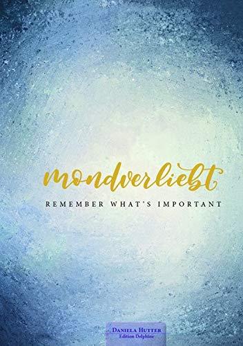 Mondverliebt: remember what´s important