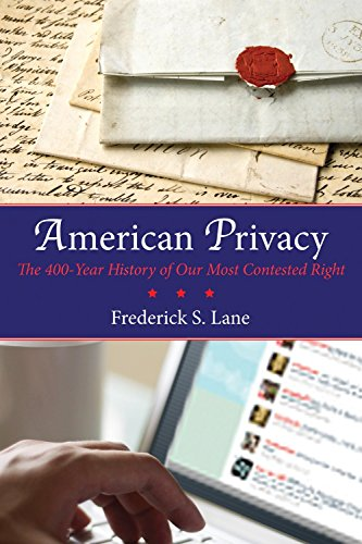 American Privacy: The 400-Year History of Our Most Contested Right