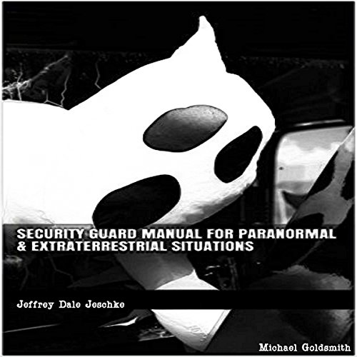 Security Guard Manual for Paranormal & Extraterrestrial Situations cover art