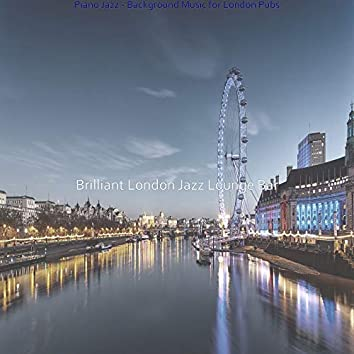 Piano Jazz - Background Music for London Pubs
