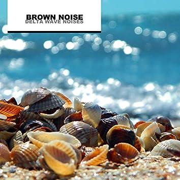 Brown Noise Delta Wave Noises for Sleep