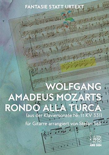 Wolfgang Amadeus Mozarts Rondo alla turca (aus der Klaviersonate KV 331) für Gitarre arrangiert von Stefan Sell
