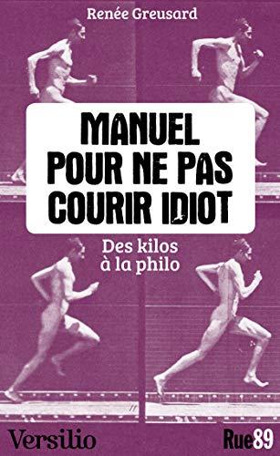 Manuel pour ne pas courir idiot
