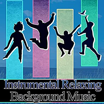 Instrumental Relaxing Background Music - Sleep and Chill Lounge, Easy Listening Instrumentals, Reduce Stress, Just Relax