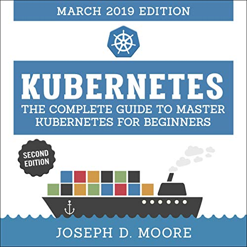 Kubernetes: The Complete Guide to Master Kubernetes for Beginners, Second Edition Titelbild