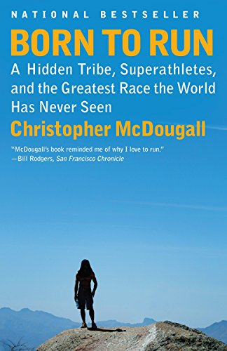 Image of Born to Run: A Hidden Tribe, Superathletes, and the Greatest Race the World Has Never Seen