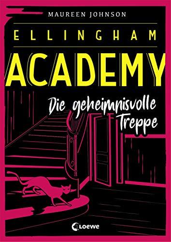 Ellingham Academy - Die geheimnisvolle Treppe: Krimiroman, Detektivroman
