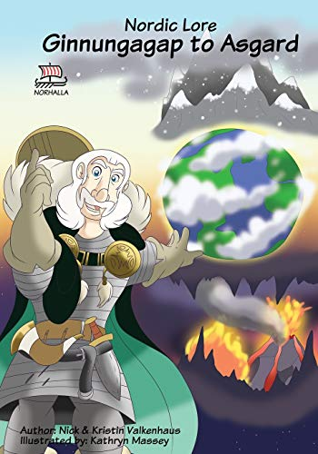 Nordic Lore: Ginnungagap to Asgard: Freyja's Schoolhouse Library: Norse Mythology: Vikings for Kids: Odin, Thor, Loki (Norse, of Course!)