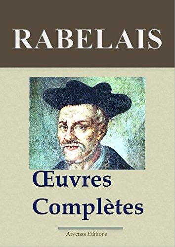 Rabelais : Oeuvres complètes et annexes - Annotées et illustrées - Arvensa Editions (French Edition)