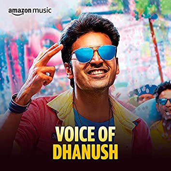 Voice of Dhanush