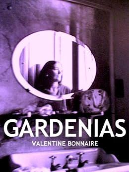 GARDENIAS by [Valentine Bonnaire, Adrienne D. Wilson]