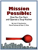 Mission Possible: How You Can Start and Operate a Soup Kitchen