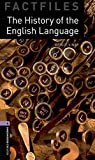 The History of the English Language (Oxford Bookworms Library: Factfiles, Stage 4)