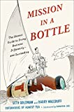 Mission in a Bottle: The Honest Guide to Doing Business Differently--and Succeeding...