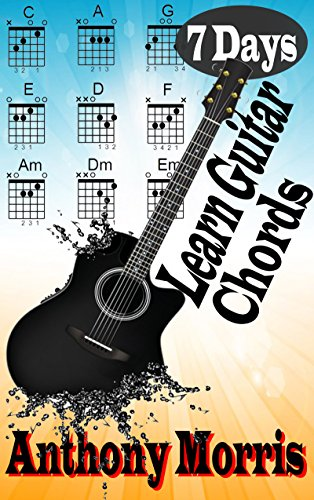 Learn Guitar Chords: in 7 Days (English Edition)