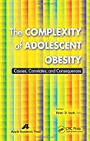 The Complexity of Adolescent Obesity: Causes, Correlates, and Consequences