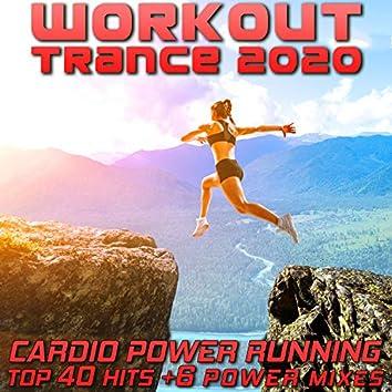 Workout Trance 2020 - Cardio Power Running Top 40 Hits +6 Power Mixes