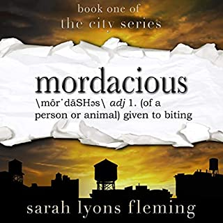 Mordacious     The City Series, Book 1              By:                                                                                                                                 Sarah Lyons Fleming                               Narrated by:                                                                                                                                 Luke Daniels,                                                                                        Therese Plummer                      Length: 17 hrs and 55 mins     1,578 ratings     Overall 4.6