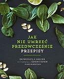 Jak nie umrzec przedwczesnie Przepisy (Polish Edition)