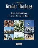 Großer Heuberg: Magischer Dreiklang zwischen Neckar und Donau (Bildbände im GMEINER-Verlag) - Notburg Geibel