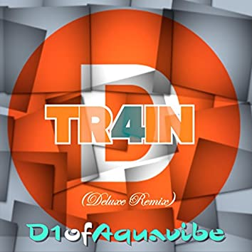 D-Tr4in (Deluxe Remix)