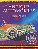 Classic Car Coloring Book for Adults ANTIQUE AUTOMOBILES Volume 2 Pimp My Ride: Fractal Gray Scale Coloring More Detail than Mandalas More Hypnotic ... & Relaxation Great Gift Idea for Car Lovers