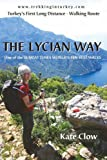 The Lycian Way: Turkey's First Long Distance Walking Route by Kate Clow...