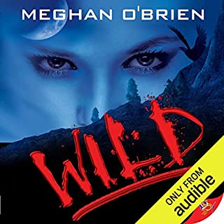 Wild                   By:                                                                                                                                 Meghan O'Brien                               Narrated by:                                                                                                                                 Alexandria Wilde                      Length: 10 hrs and 31 mins     544 ratings     Overall 4.6