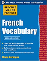 French Vocabulary (Practice Makes Perfect)