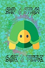 Skip A Straw Save A Turtle: I Like Sea Turtles Size 6x9 Inch Matte Cover Design White Paper Sheet ~ Appreciation - Ruled # Organizer 100 Page Fast Print.