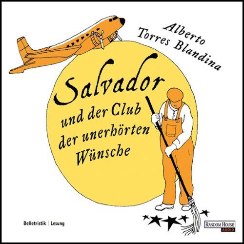 Salvador und der Club der unerhörten Wünsche Titelbild