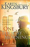 One Tuesday Morning (9/11 Series, Book 1) by Karen Kingsbury(2003-05-01)