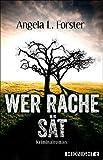 Wer Rache sät: Kriminalroman (Ein-Petra-Taler-Krimi 4)