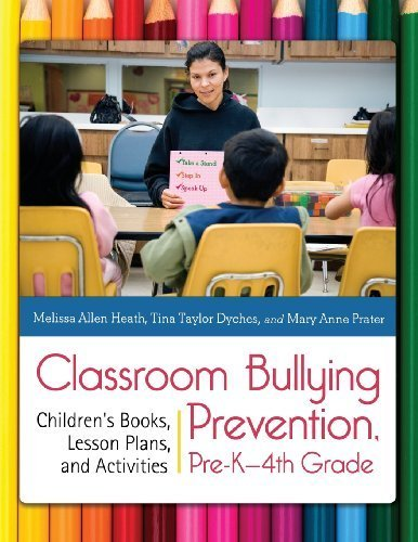 Classroom Bullying Prevention, Pre-K-4th Grade: Children's Books, Lesson Plans, and Activities by...