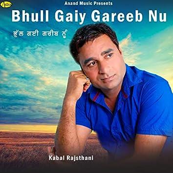 Bhull Gaiy Gareeb Nu
