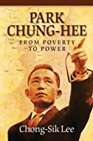 Park Chung-Hee: From Poverty to Power