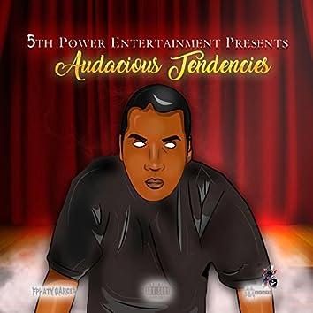 Audacious Tendencies