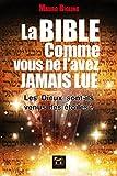 La Bible comme vous ne l'avez jamais lue - Les Dieux sont-ils venus des étoiles ? (Spiritualité) - Format Kindle - 14,99 €
