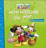 LA MAISON DE MICKEY - Mon Histoire du Soir - Mickey à la ferme - Disney