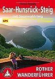 Saar-Hunsrück-Steig: mit Soonwaldsteig. 31 Etappen. Mit GPS-Tracks (Rother Wanderführer)