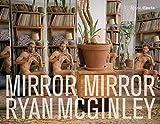 Ryan McGinley - Mirror Mirror