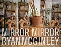 Ryan McGinley: Mirror Mirror