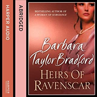 Heirs of Ravenscar                   By:                                                                                                                                 Barbara Taylor Bradford,                                                                                        Kati Nicholl (abridgement)                               Narrated by:                                                                                                                                 Cameron Stewart                      Length: 5 hrs and 24 mins     5 ratings     Overall 4.4
