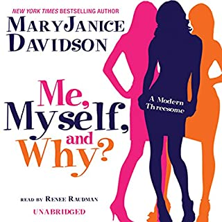 Me, Myself, and Why?                   By:                                                                                                                                 MaryJanice Davidson                               Narrated by:                                                                                                                                 Renée Raudman                      Length: 6 hrs and 53 mins     124 ratings     Overall 3.3