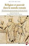Religion et pouvoir dans le monde romain - De la deuxième guerre punique à la fin des Sévères