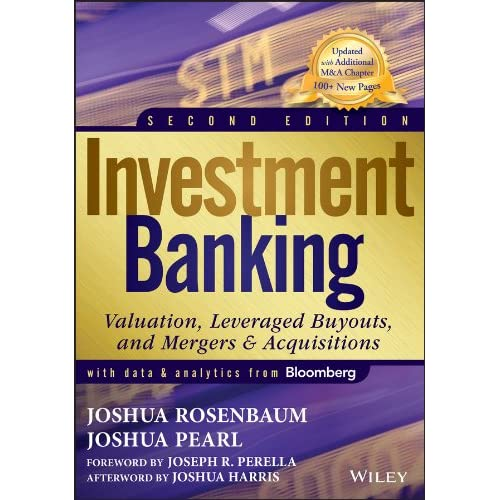 Investment Banking: Valuation, Leveraged Buyouts, and